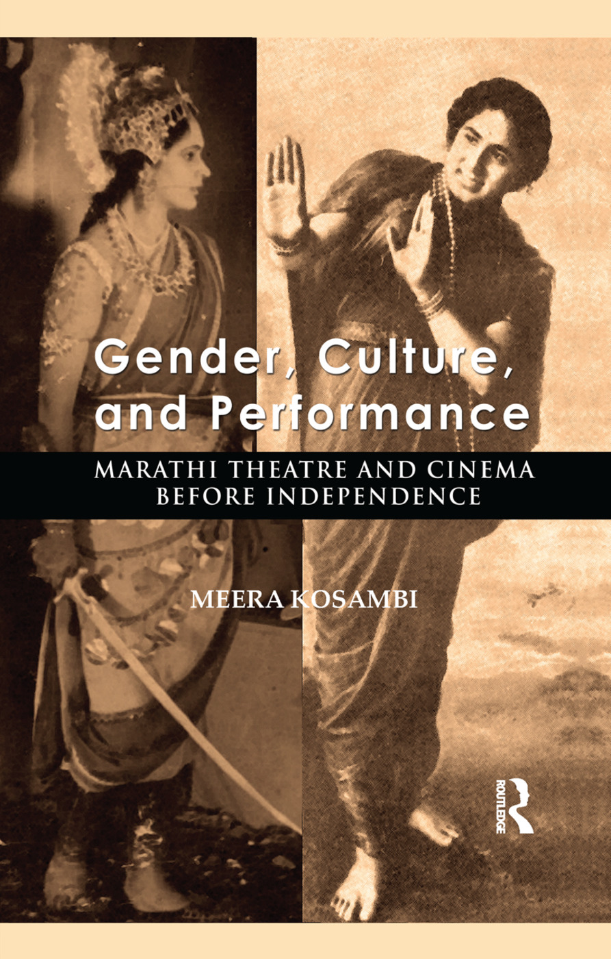 Gender, Culture, and Performance: Marathi Theatre and Cinema before Independence book cover