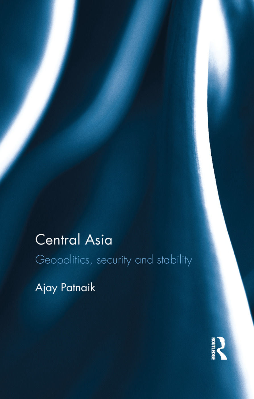 Central Asia: Geopolitics, security and stability, 1st Edition (Paperback) book cover