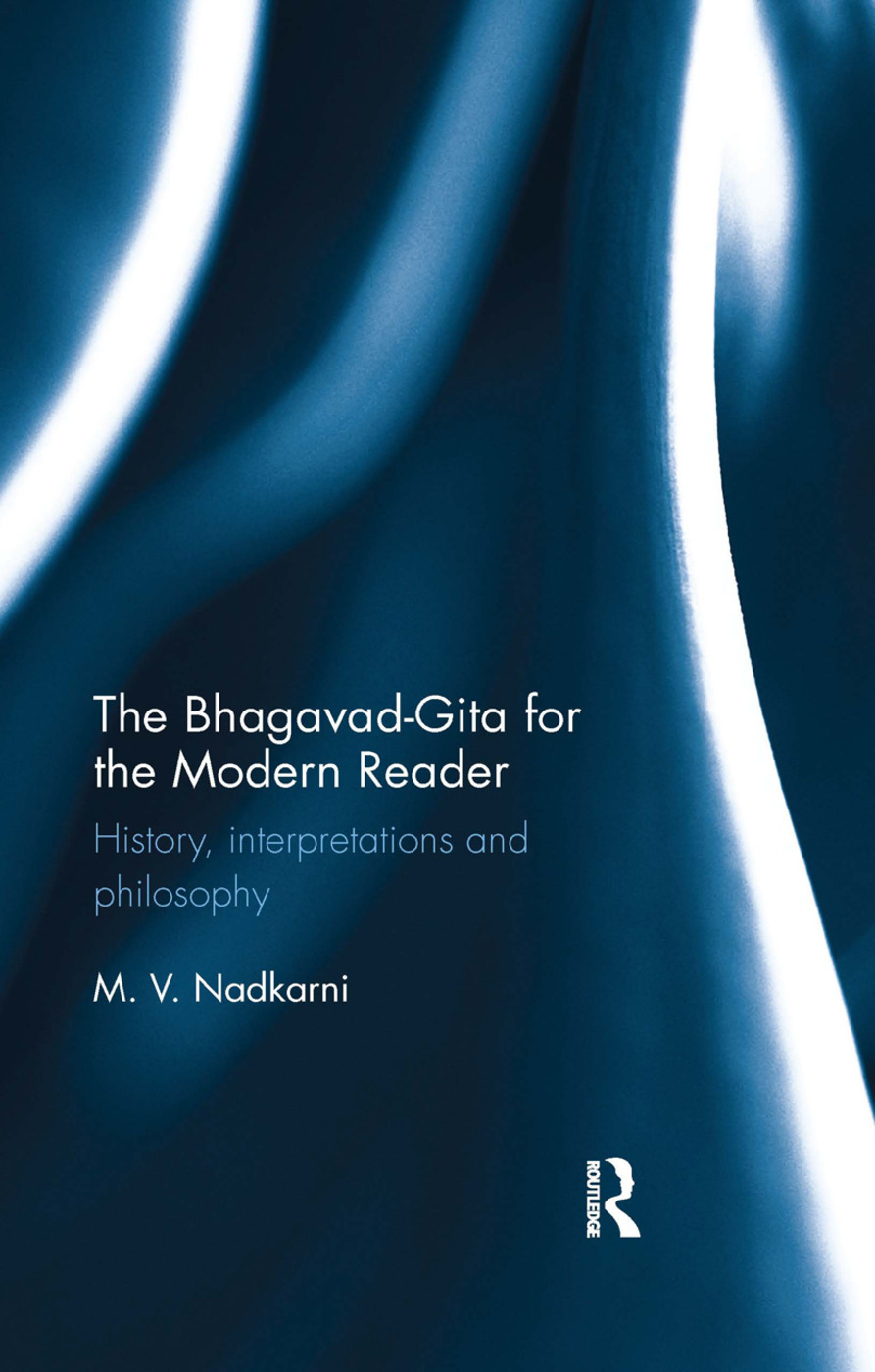 The Bhagavad-Gita for the Modern Reader: History, interpretations and philosophy, 1st Edition (Paperback) book cover