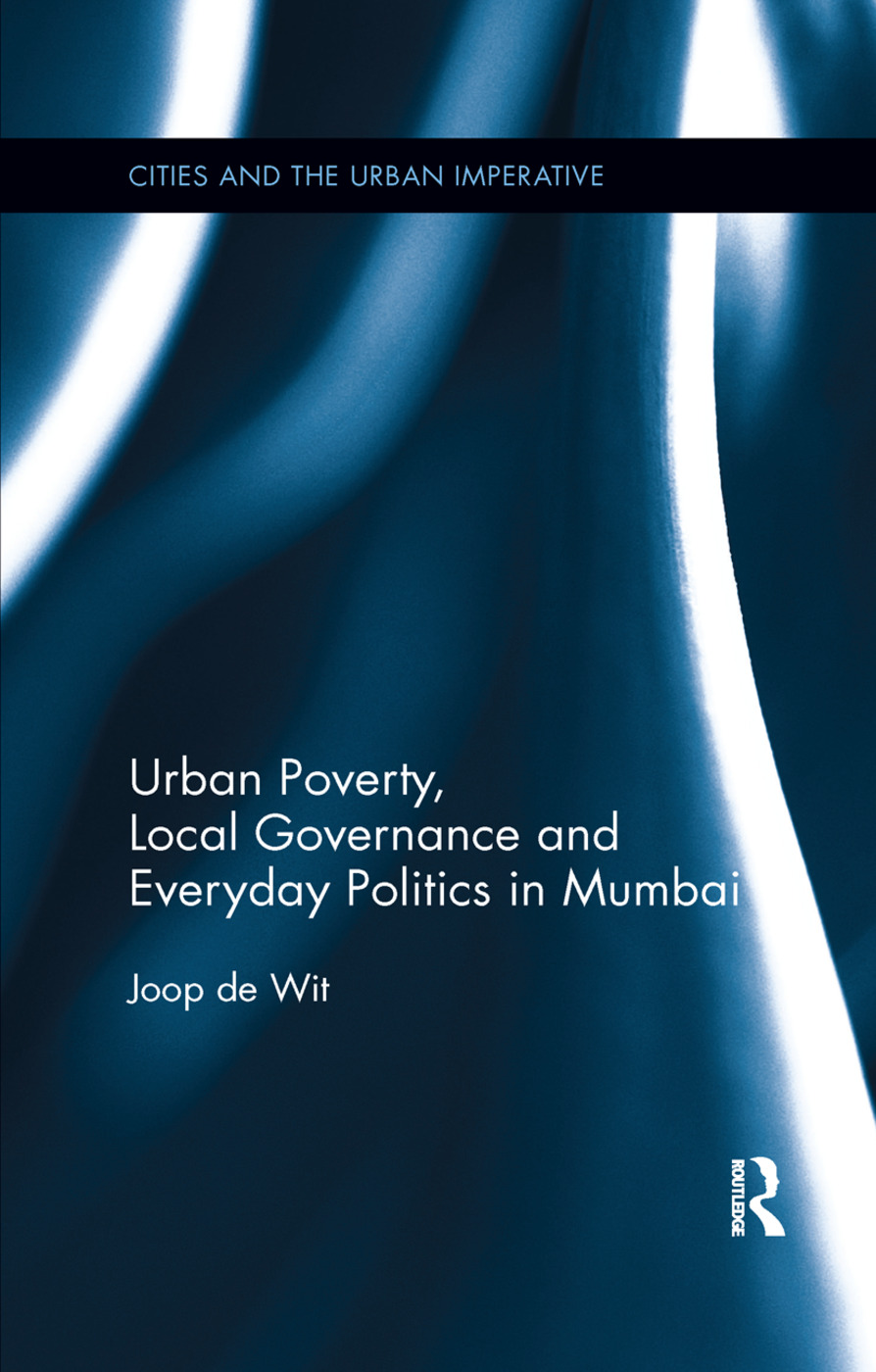 Urban Poverty, Local Governance and Everyday Politics in Mumbai: 1st Edition (Paperback) book cover