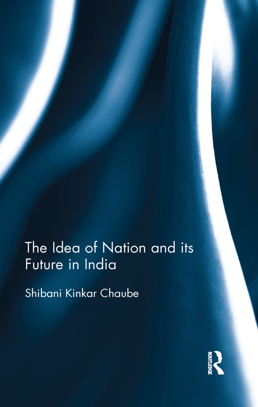 The Idea of Nation and its Future in India: 1st Edition (Paperback) book cover