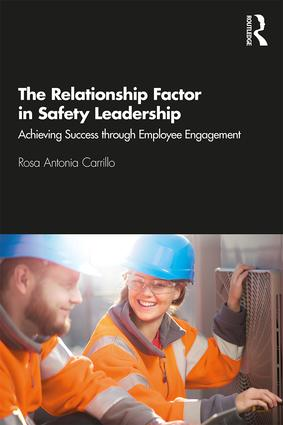 The Relationship Factor in Safety Leadership: Achieving Success through Employee Engagement book cover