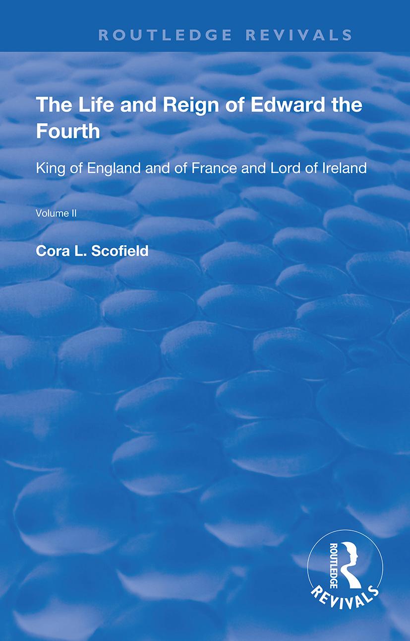 The Life and Reign of Edward the Fourth (Vol 2): King of England and of France and Lord of Ireland book cover