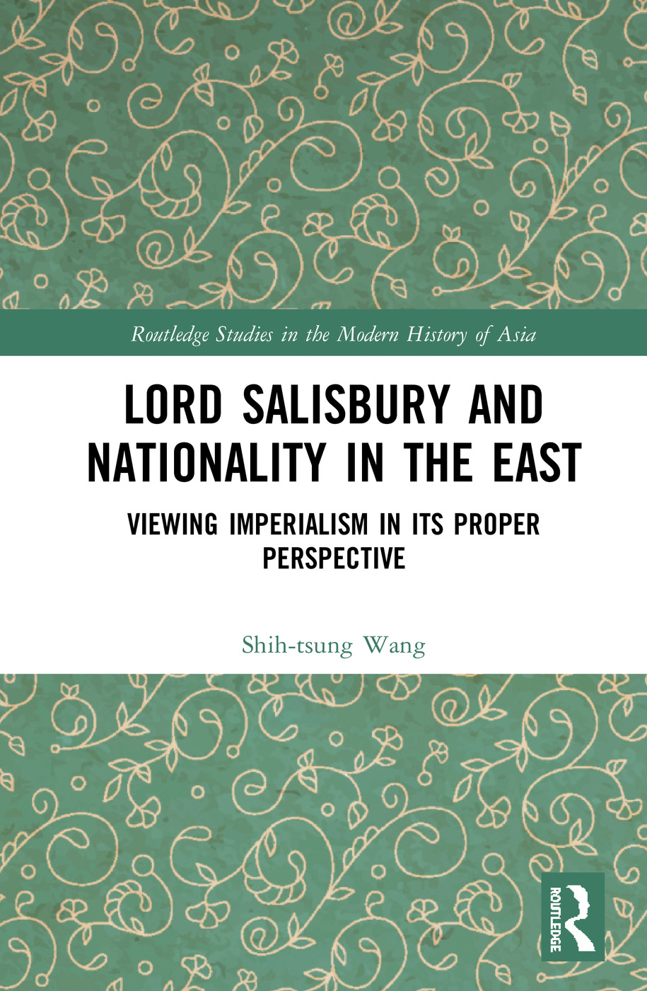 Lord Salisbury and Nationality in the East: Viewing Imperialism in its Proper Perspective book cover