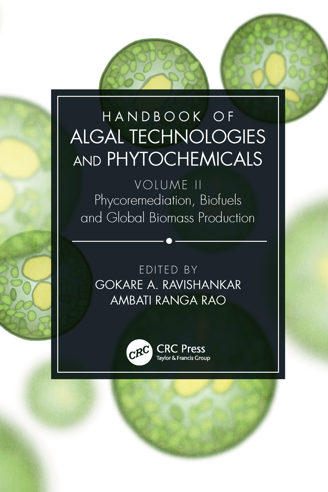 Handbook of Algal Technologies and Phytochemicals: Volume II Phycoremediation, Biofuels and Global Biomass Production book cover