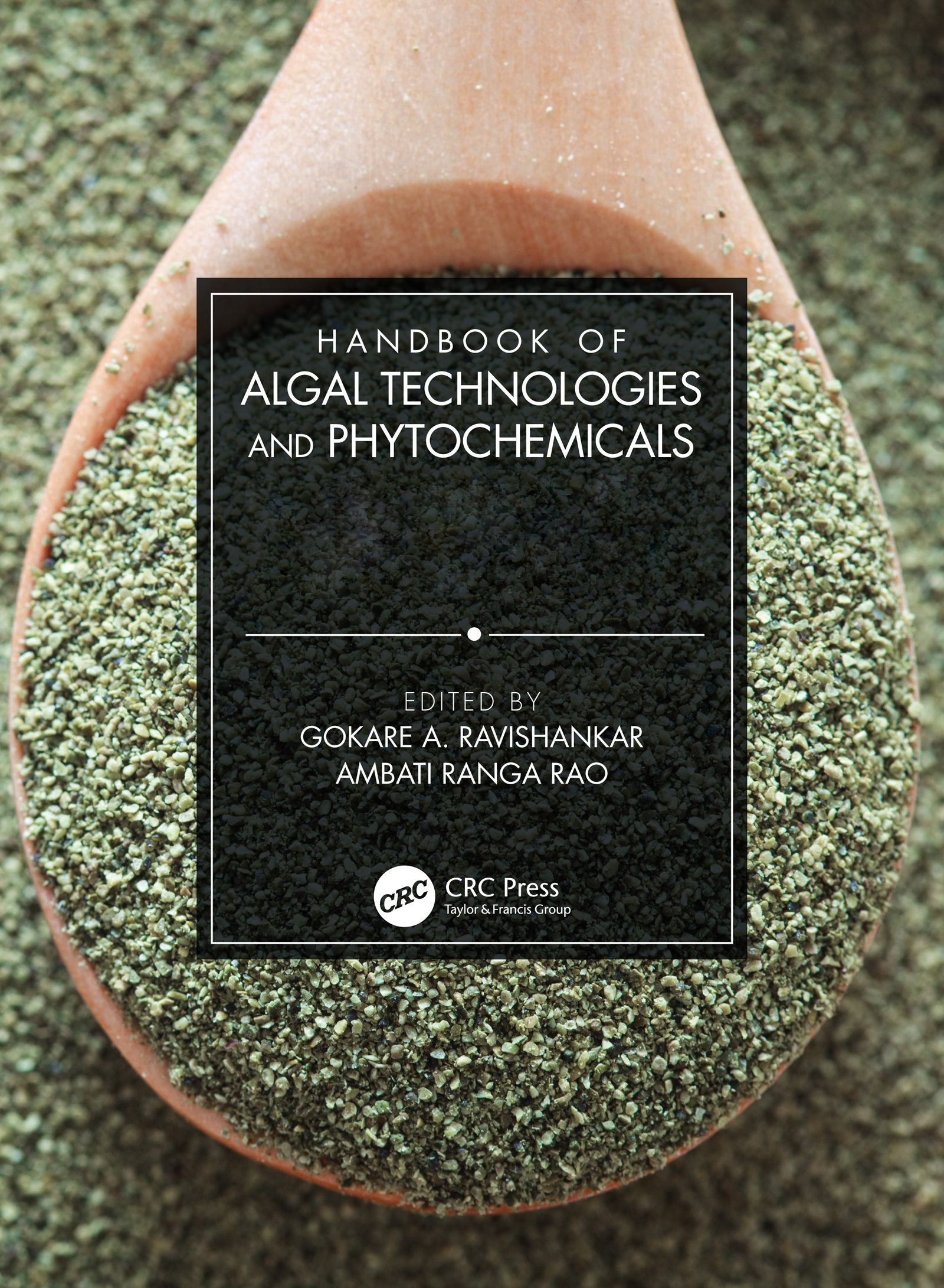 Handbook of Algal Technologies and Phytochemicals: Two Volume Set book cover
