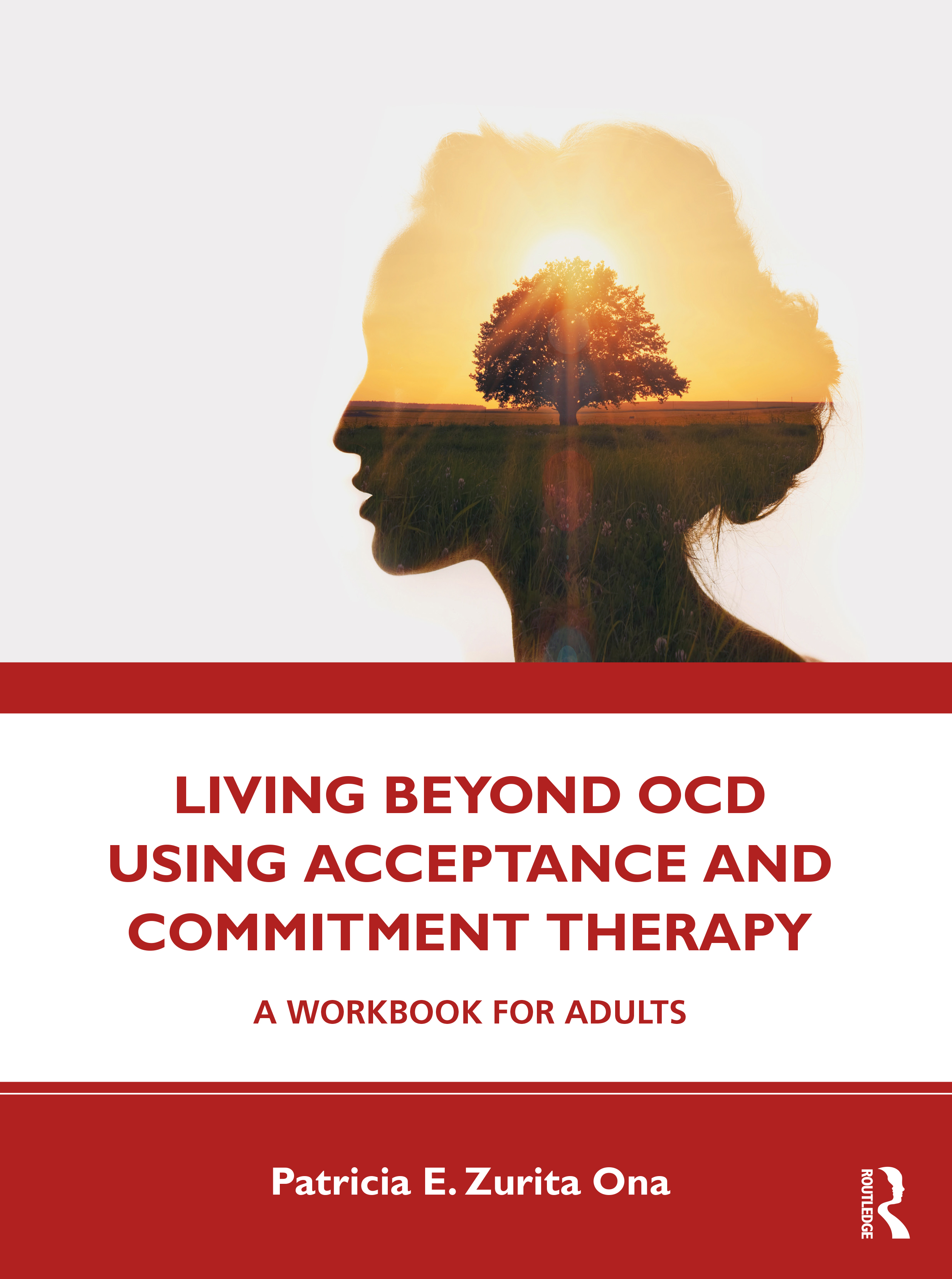Living Beyond OCD Using Acceptance and Commitment Therapy: A Workbook for Adults book cover