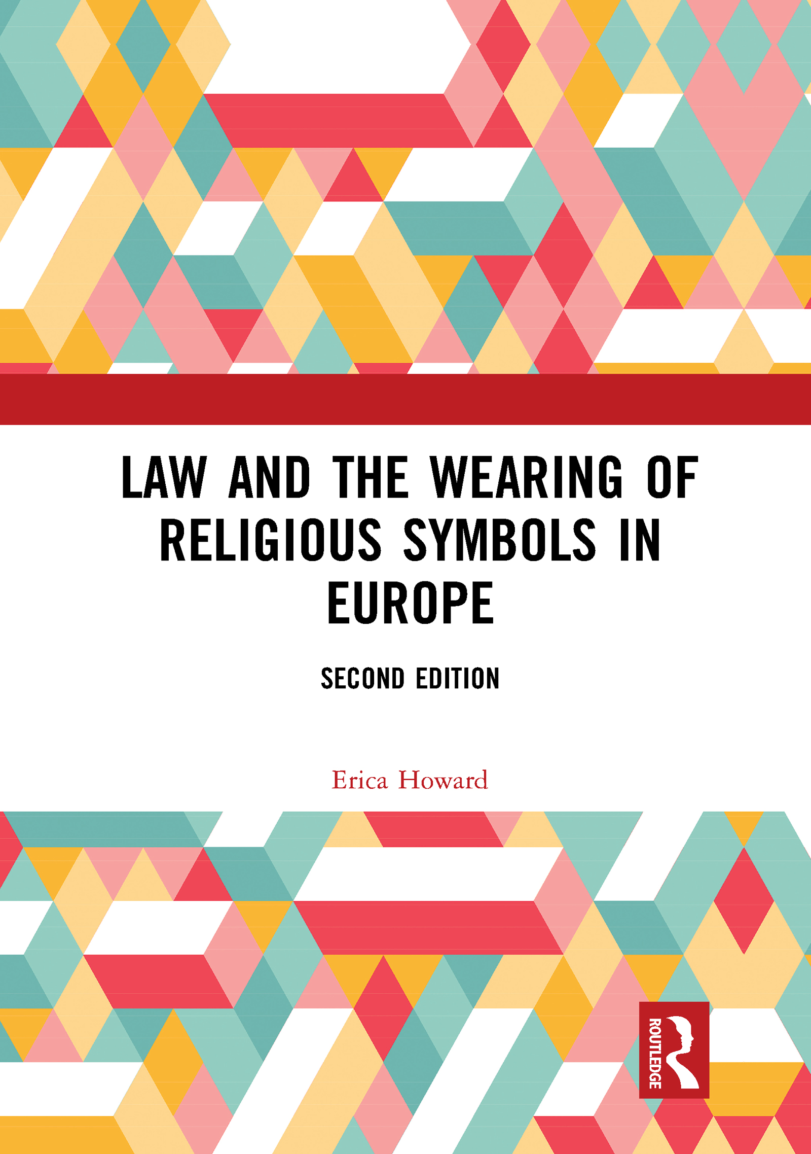 Law and the Wearing of Religious Symbols in Europe
