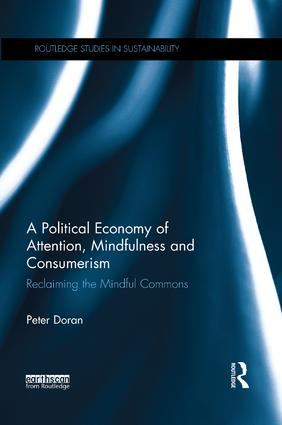 A Political Economy of Attention, Mindfulness and Consumerism: Reclaiming the Mindful Commons book cover