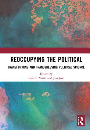 Reoccupying the Political: Transforming and Transgressing Political Science, 1st Edition (Hardback) book cover