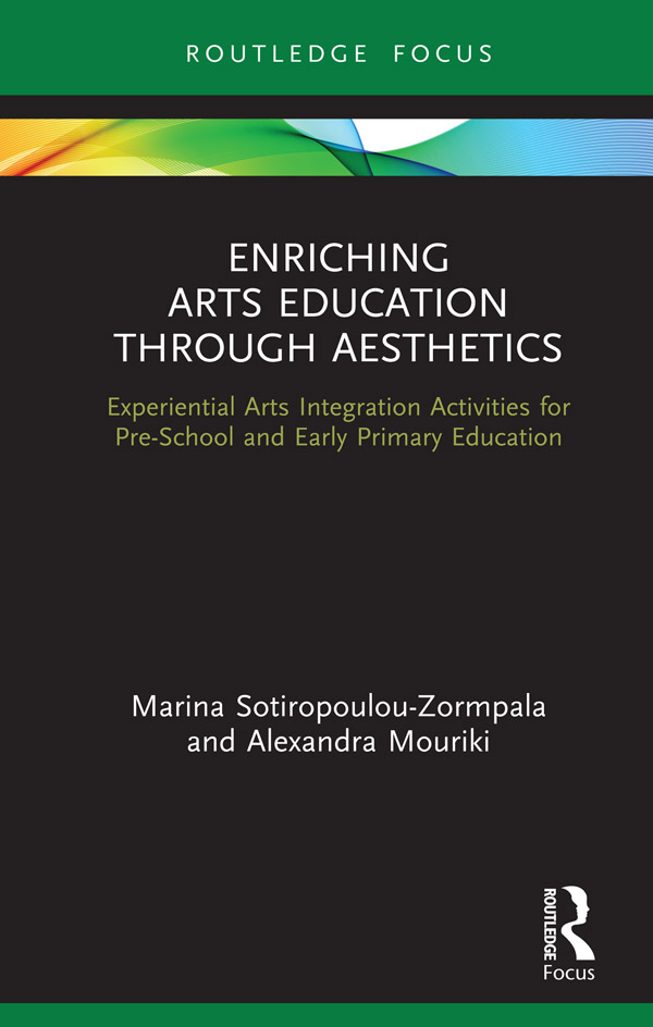 Enriching Arts Education through Aesthetics: Experiential Arts Integration Activities for Pre-School and Early Primary Education book cover