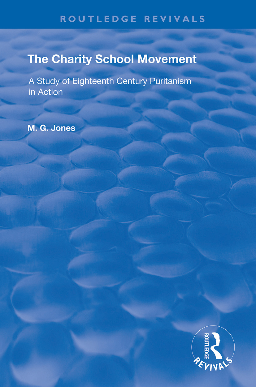 The Charity School Movement: A Study of Eighteenth Century Puritanism in Action book cover