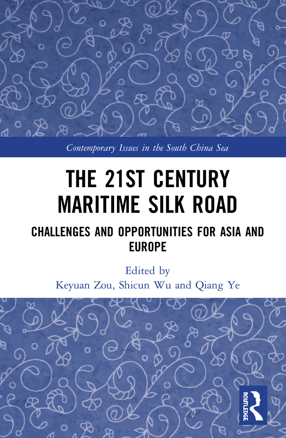 The 21st Century Maritime Silk Road: Challenges and Opportunities for Asia and Europe book cover