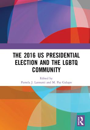 The 2016 US Presidential Election and the LGBTQ Community: 1st Edition (Hardback) book cover