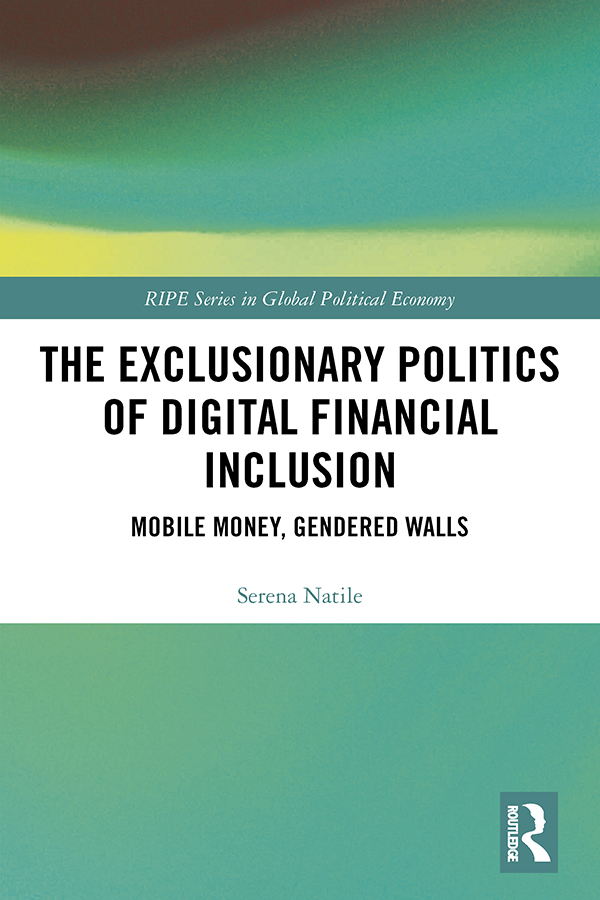 The Exclusionary Politics of Digital Financial Inclusion: Mobile Money, Gendered Walls, 1st Edition (e-Book) book cover