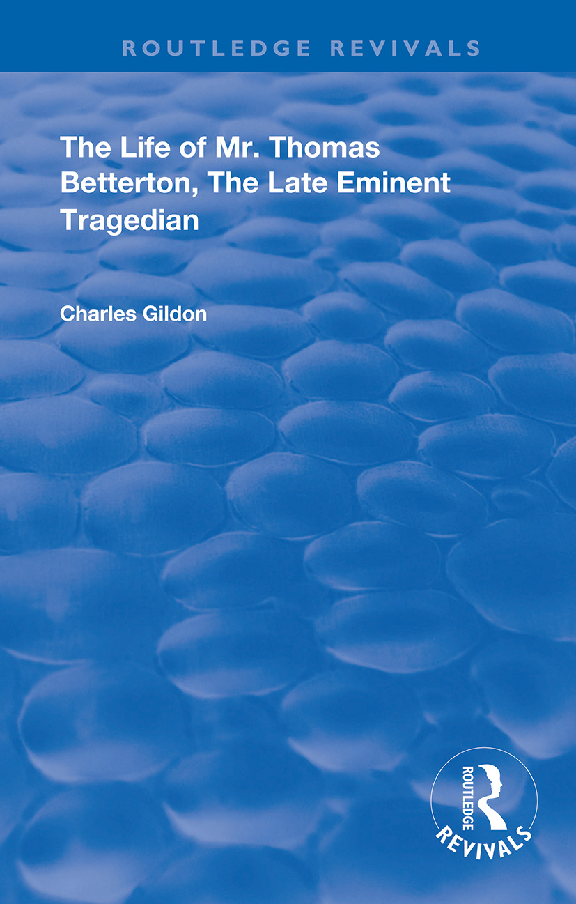 The Life of Mr. Thomas Betterton: The Late Eminent Tragedian book cover