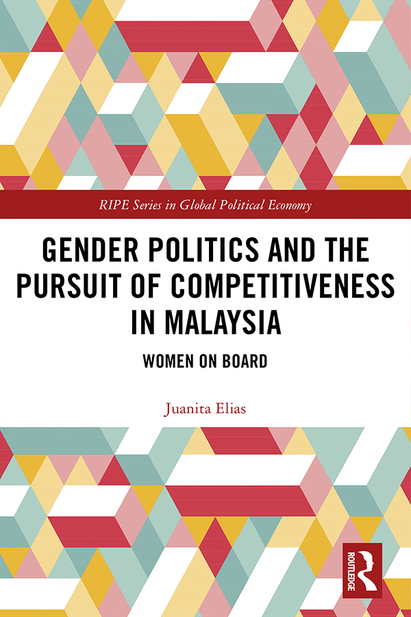 Gender Politics and the Pursuit of Competitiveness in Malaysia: Women on Board book cover