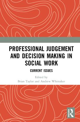 Professional Judgement and Decision Making in Social Work: Current Issues book cover