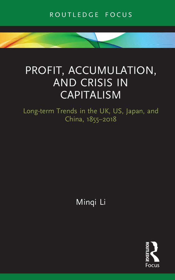 Profit, Accumulation and Crisis in Capitalism: Long-term Trends in UK, US, Japan and China, 1855-2018, 1st Edition (Hardback) book cover