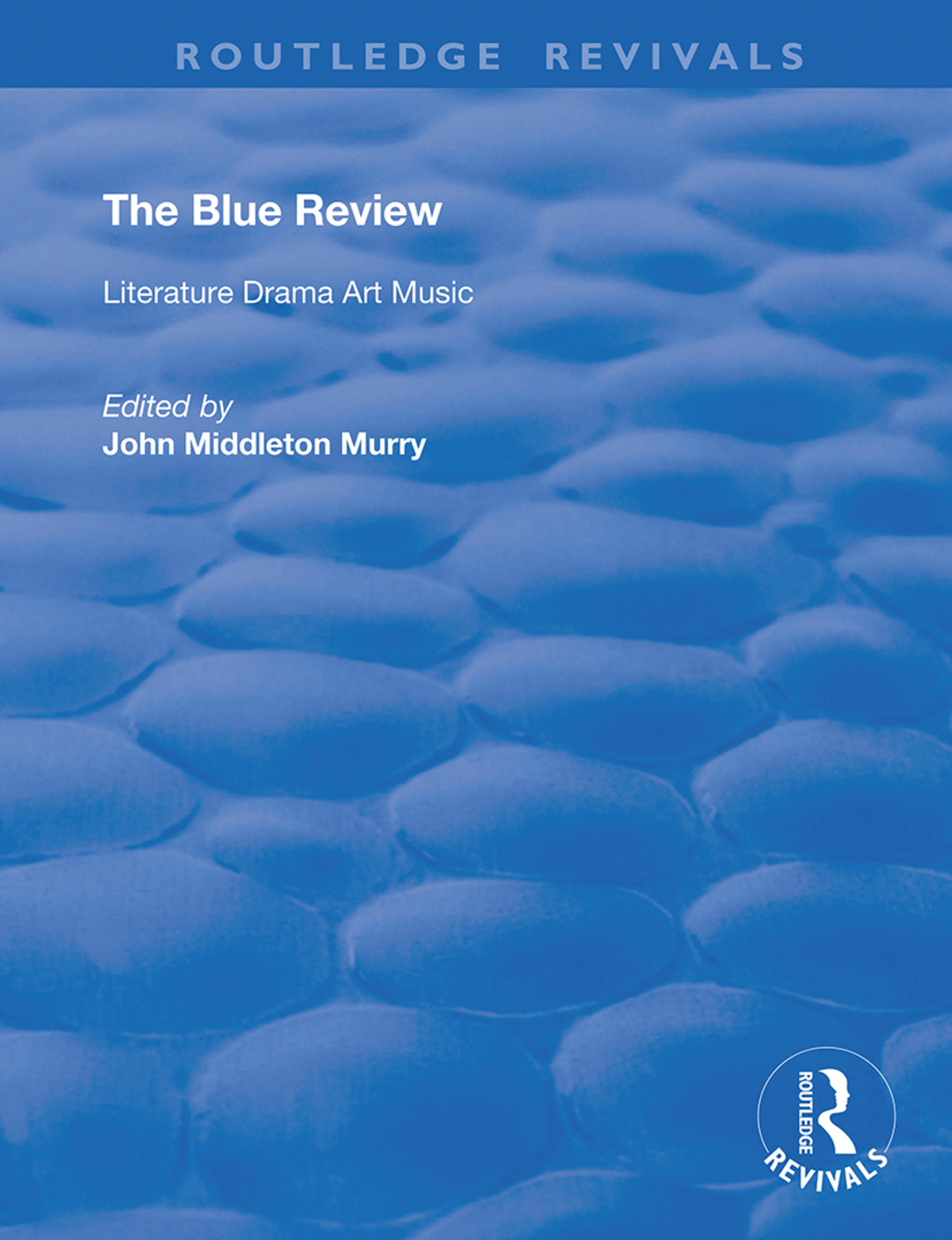 The Blue Review: Literature Drama Art Music Numbers One to Three, May 1913 - July 1913, 1st Edition (Hardback) book cover