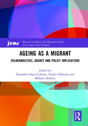 Ageing as a Migrant: Vulnerabilities, Agency and Policy Implications, 1st Edition (Hardback) book cover