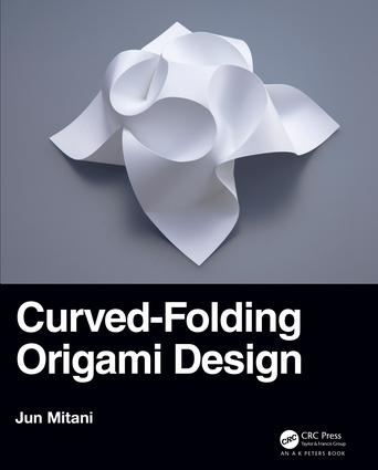 Curved-Folding Origami Design: 1st Edition (Paperback) book cover