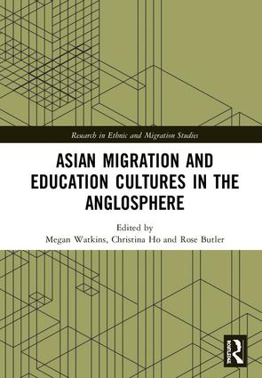Asian Migration and Education Cultures in the Anglosphere: 1st Edition (Hardback) book cover