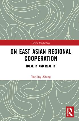 On East Asian Regional Cooperation: Ideality and Reality book cover