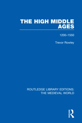The High Middle Ages: 1200-1550 book cover