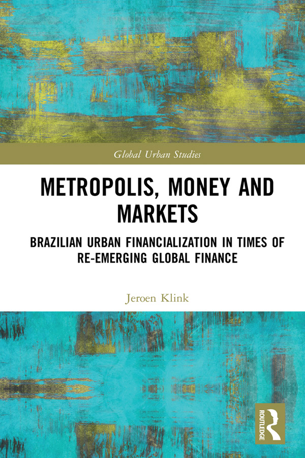 Metropolis, Money and Markets: Brazilian Urban Financialization in Times of Re-emerging Global Finance book cover