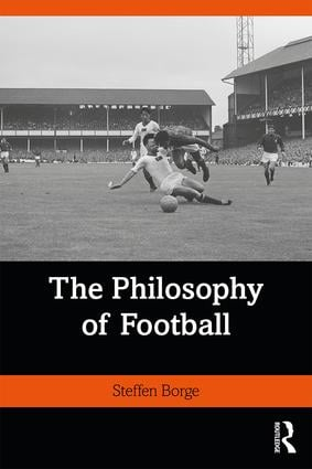 The Philosophy of Football: 1st Edition (e-Book) book cover