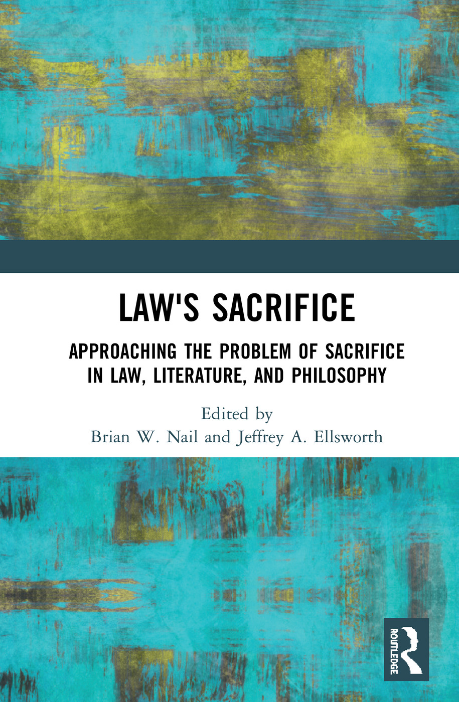 Law's Sacrifice: Approaching the Problem of Sacrifice in Law, Literature, and Philosophy book cover