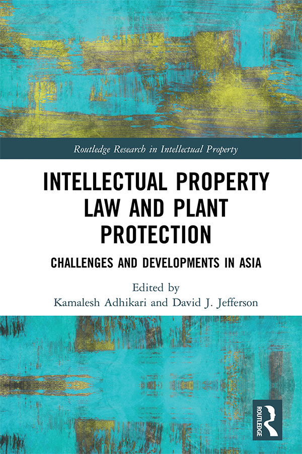 Intellectual Property Law and Plant Protection: Challenges and Developments in Asia book cover