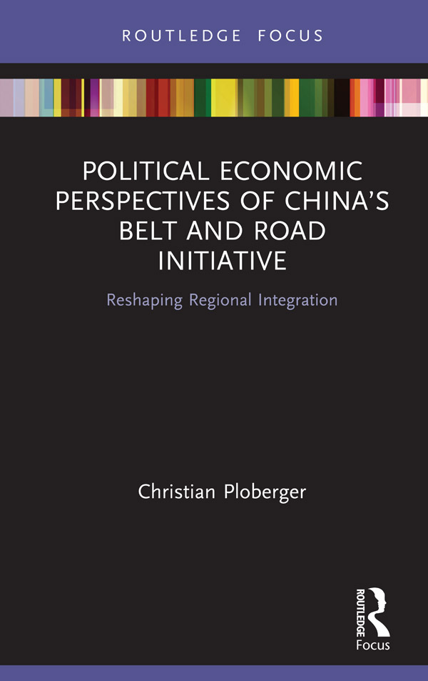 Political Economic Perspectives of China's Belt and Road Initiative: Reshaping Regional Integration book cover