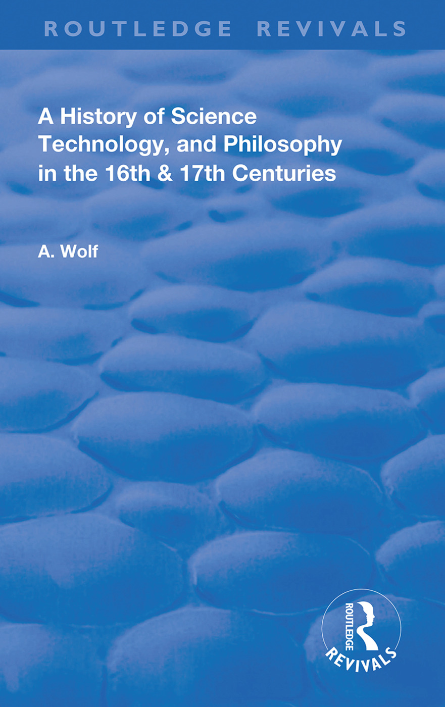 A History of Science Technology and Philosophy in the 16 and 17th Centuries book cover