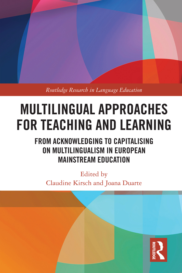 Multilingual Approaches for Teaching and Learning: From Acknowledging to Capitalising on Multilingualism in European Mainstream Education book cover