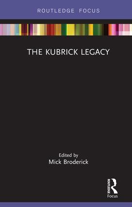 The Kubrick Legacy: 1st Edition (Hardback) book cover
