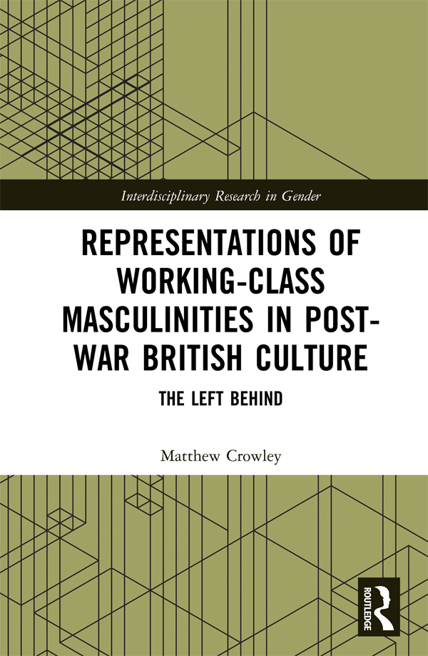 Representations of Working-Class Masculinities in Post-War British Culture: The Left Behind book cover