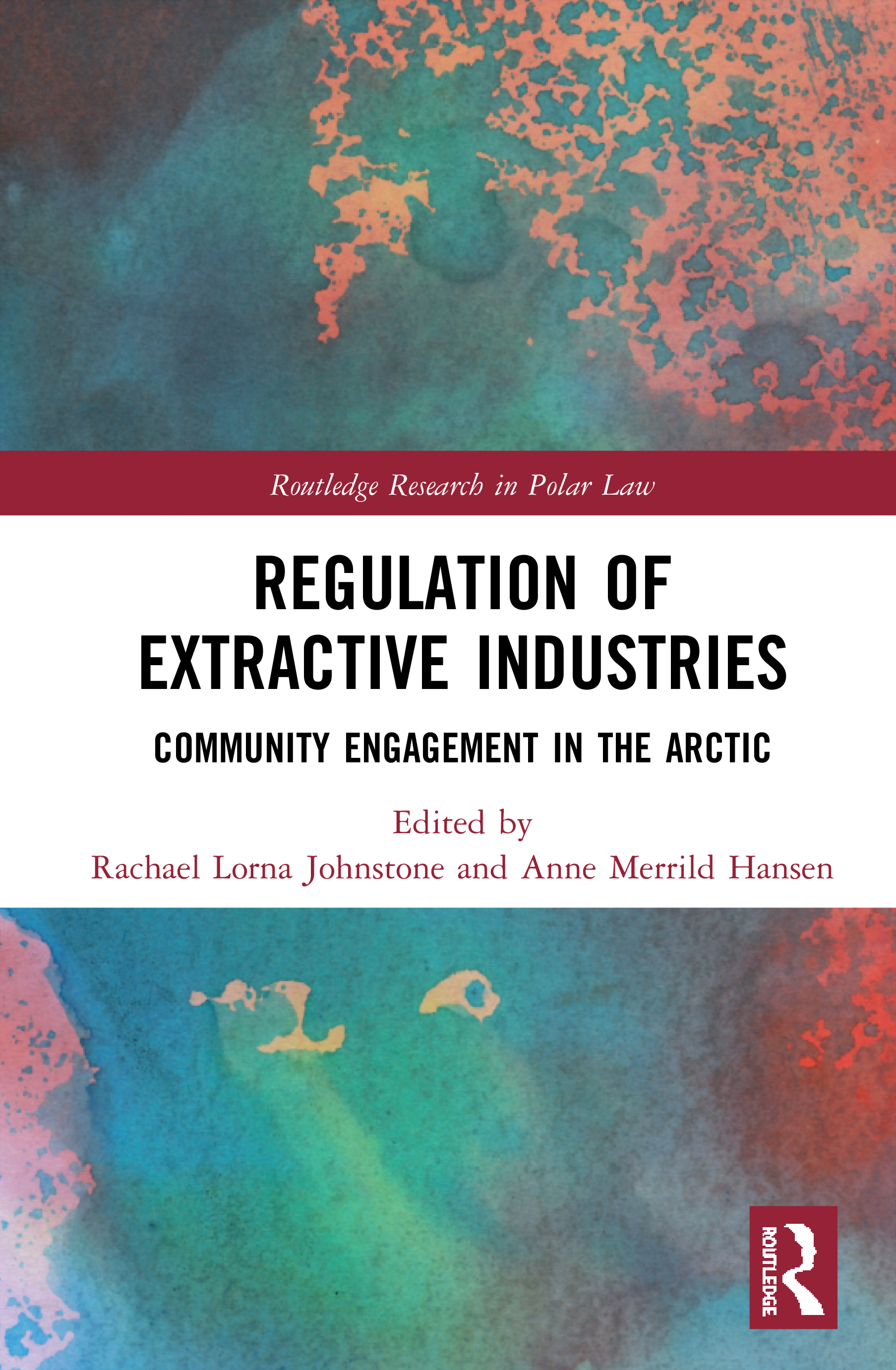 Regulation of Extractive Industries: Community Engagement in the Arctic book cover