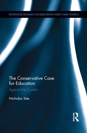 The Conservative Case for Education: Against the Current book cover