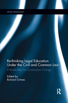 Re-thinking Legal Education under the Civil and Common Law: A Road Map for Constructive Change book cover
