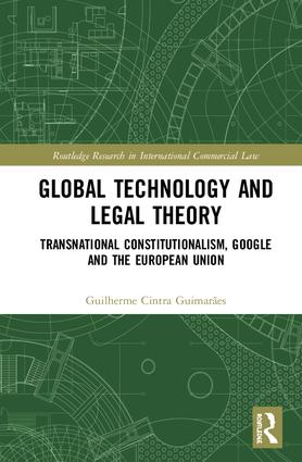 Global Technology and Legal Theory: Transnational Constitutionalism, Google and the European Union, 1st Edition (Hardback) book cover
