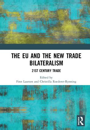 The EU and the New Trade Bilateralism: 21st Century Trade, 1st Edition (Hardback) book cover