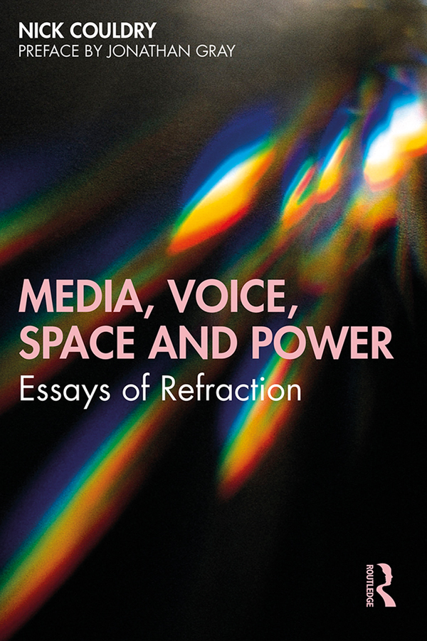 Media, Voice, Space and Power: Essays in Refraction book cover