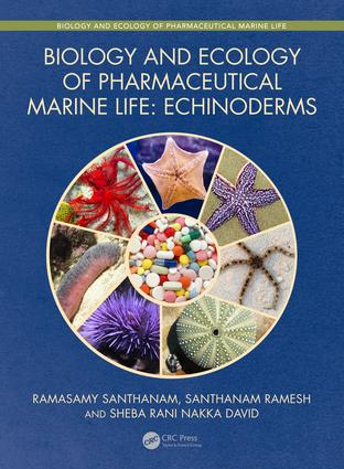 Biology and Ecology of Pharmaceutical Marine Life: Echinoderms, 1st Edition (Hardback) book cover