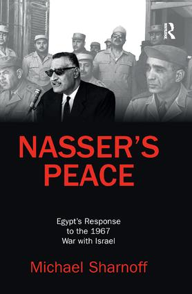 Nasser's Peace: Egypt's Response to the 1967 War with Israel, 1st Edition (Paperback) book cover