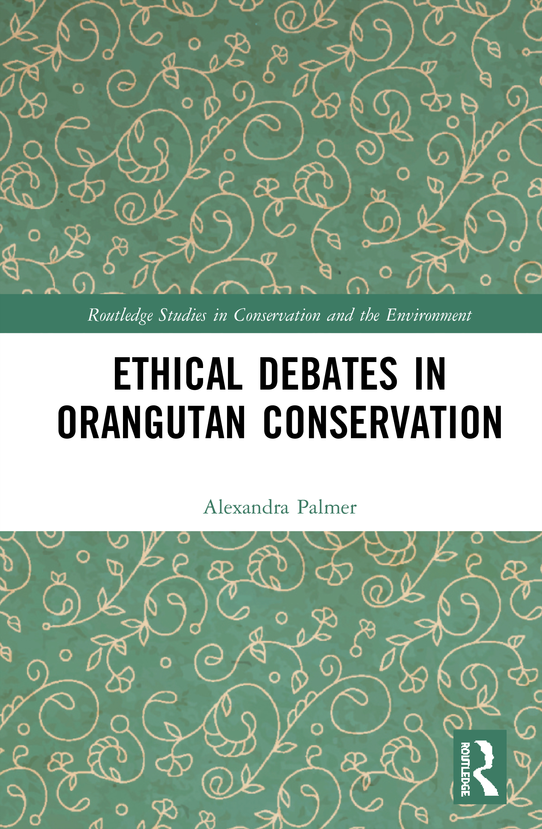 Ethical Debates in Orangutan Conservation: 1st Edition (Hardback) book cover