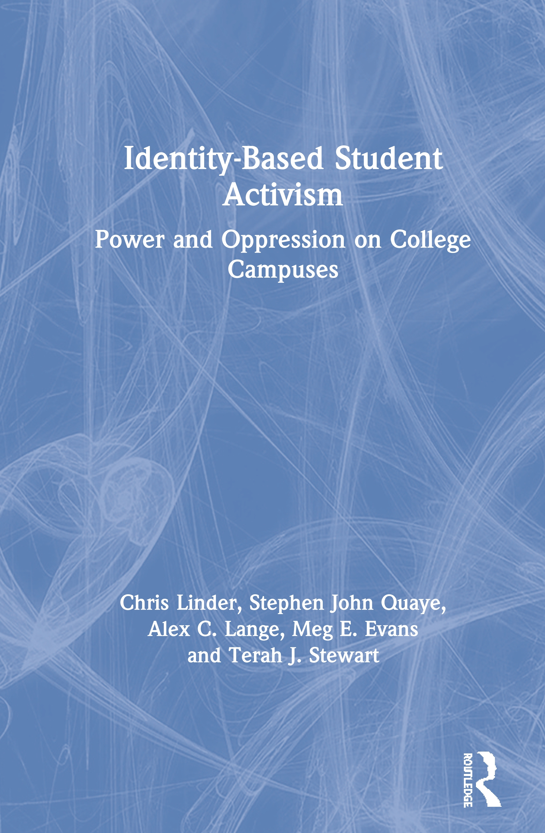 Identity-Based Student Activism: Power and Oppression on College Campuses, 1st Edition (Hardback) book cover