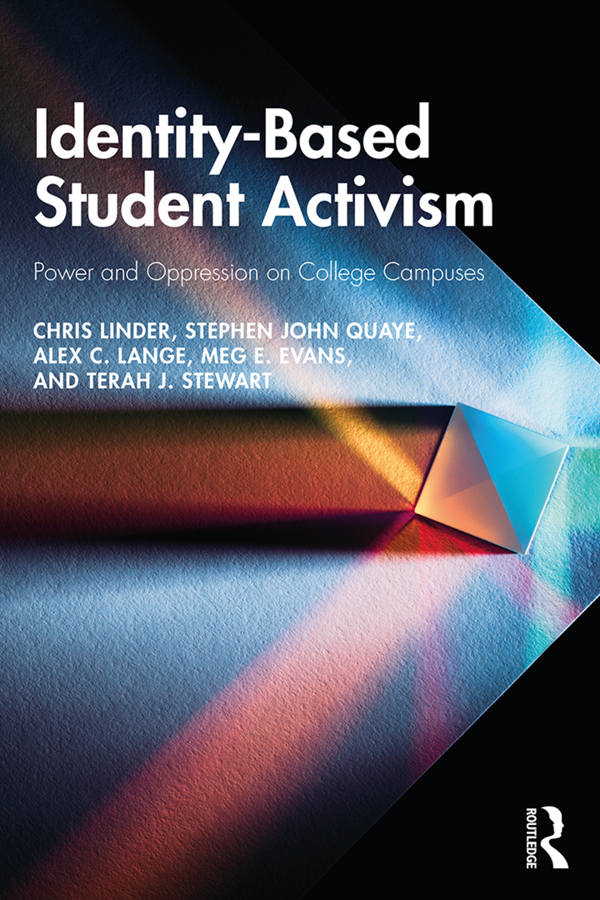 Identity-Based Student Activism: Power and Oppression on College Campuses, 1st Edition (Paperback) book cover
