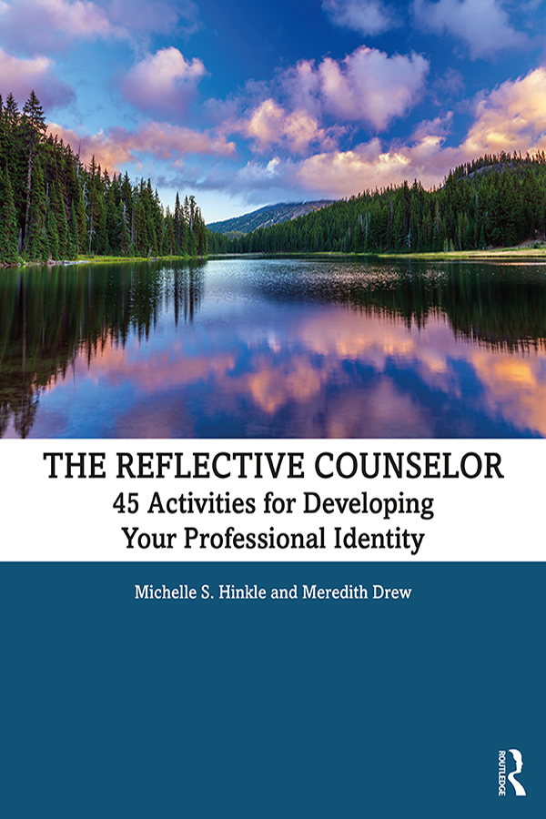 The Reflective Counselor: 45 Activities for Developing Your Professional Identity book cover